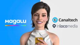 Magalu compra o site Canaltech e a plataforma Inloco