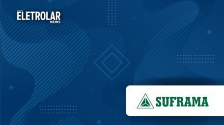 SUFRAMA – PIM tem desempenho positivo no primeiro trimestre de 2021