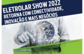 Eletrolar Show 2022 retorna com conectividade, inovação e mais negócios
